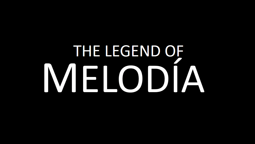 The Legend Of Melodía
