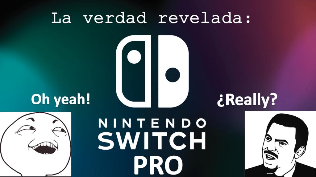 Nintendo_Switch Pro La Verdad Revelada
