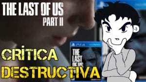 The Last Of Us 2 Crítica Destructiva